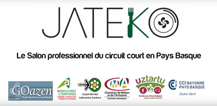 JATEKO, le Salon du circuit-court des professionnels de l'alimentaire du Pays Basque !