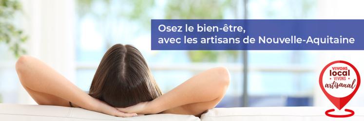 Osez le bien-être, avec les artisans de Nouvelle-Aquitaine !