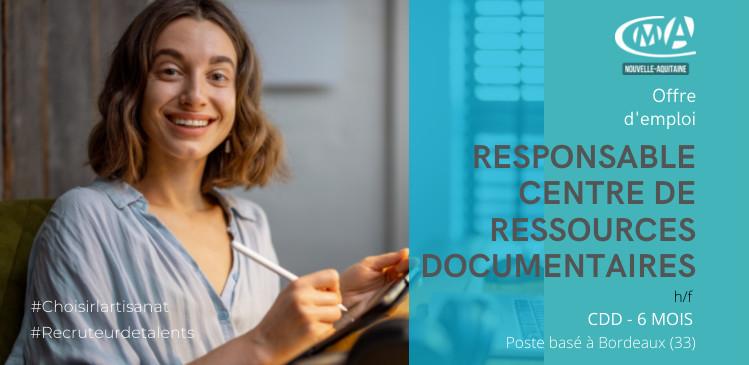 RESPONSABLE CENTRE DE RESSOURCES DOCUMENTAIRE  (H/F) CDD 6 MOIS POSTE BASE A BORDEAUX (CMA NA 33)