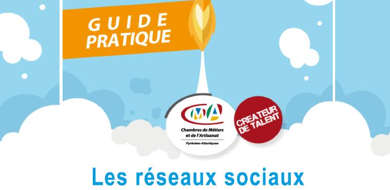 Besoin de conseils sur les réseaux sociaux ? Découvrez le guide pratique de la CMA 64 !
