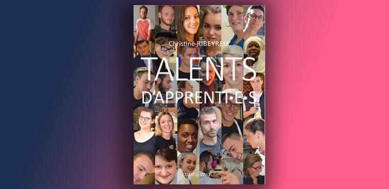 Talents d'apprenti.e.s : 27 portraits, 27 personnalités, 27 talents réunis dans un livre