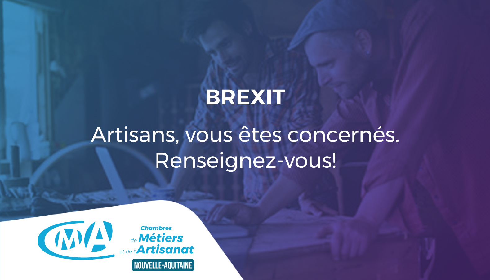 BREXIT : Artisans, vous êtes concernés !