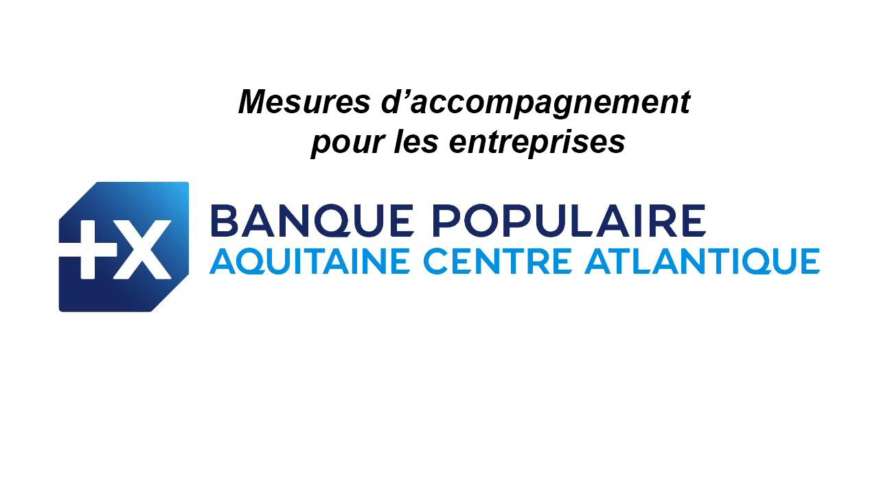 COVID-19 : Mesures d'accompagnement de la Banque Populaire Aquitaine Centre Atlantique