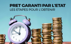 #COVID19 | Obtenir un prêt garanti par l'Etat en 4 étapes