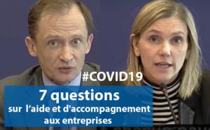 #COVID19 : 7 questions sur l'aide et l'accompagnement aux entreprises