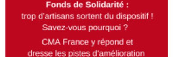 Fonds de Solidarité : trop d'artisans sortent du dispositif ! Savez-vous pourquoi ? CMA France y répond et dresse les pistes d'amélioration